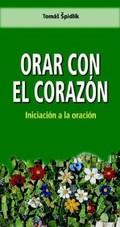 ORAR CON EL CORAZÓN                                                             INICIACIÓN A LA
