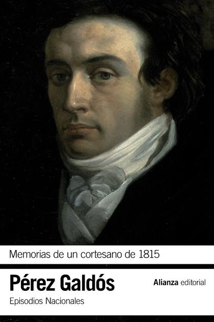 MEMORIAS DE UN CORTESANO DE 1815 : EPISODIOS NACIONALES, 12 : SEGUNDA SERIE