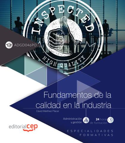 FUNDAMENTOS DE LA CALIDAD EN LA INDUSTRIA (ADGD046PO). ESPECIALIDADES FORMATIVAS.