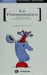LO PSICOSOMATICO -GUIAS PRACTICAS PSICOLOGIA Y BIENESTAR-