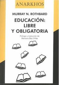 EDUCACIÓN: LIBRE Y OBLIGATORIA