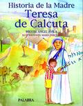 HISTORIA DE LA MADRE TERESA DE CALCUTA