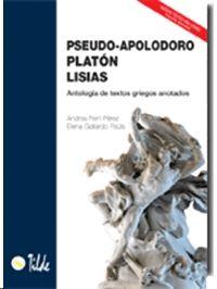 PSEUDO-APOLODORO, PLATÓN, LISIAS. ANTOLOGÍA DE TEXTOS GRIEGOS ANOTADOS. EBAU COMUNIDAD VALENCIA