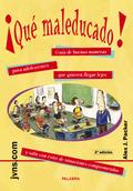 ¡QUE MALEDUCADO!: GUÍA DE BUENAS MANERAS PARA ADOLESCENTES QUE QUIEREN