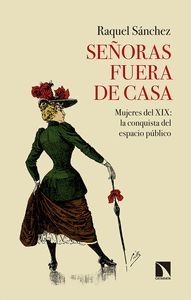 SEÑORAS FUERA DE CASA                                                           MUJERES DEL XIX