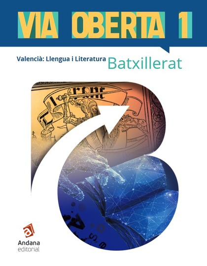 VIA OBERTA. VALENCIÀ. PRIMER DE BATXILLERAT. VALENCIÀ, LLENGUA I LITERATURA. 1ER BATXILLERAT