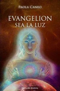 EVANGELION. SEA LA LUZ.