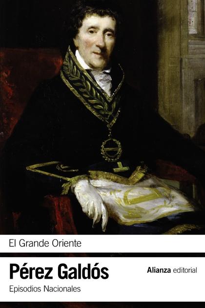 EL GRANDE ORIENTE : EPISODIOS NACIONALES, 14 : SEGUNDA SERIE