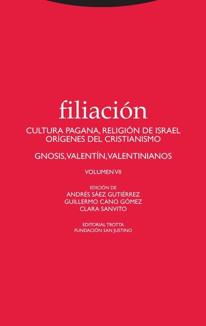 FILIACIÓN VII. CULTURA PAGANA, RELIGIÓN DE ISRAEL, ORÍGENES DEL CRISTIANISMO