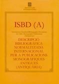 I S B D (A) DESCRIPCIÓ BIBLIOGRAFICA NORMALITZADA INTERNACIONAL