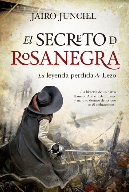 EL SECRETO DE ROSANEGRA. LA LEYENDA PERDIDA DE LEZO