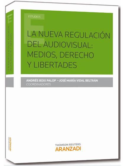 LA NUEVA REGULACIÓN DEL AUDIOVISUAL: MEDIOS, DERECHOS Y  LIBERTADES