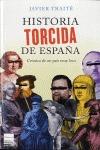 HISTORIA TORCIDA DE ESPAÑA : CRÓNICA DE UN PAÍS MUY LOCO