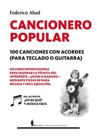 CANCIONERO POPULAR. 100 CANCIONES CON ACORDES (PARA TECLADO O GUITARRA).