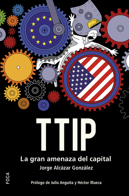 TTIP LA GRAN AMENAZA DEL CAPITAL