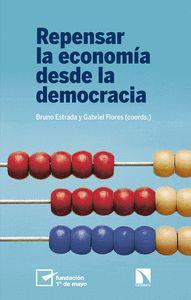 REPENSAR LA ECONOMÍA DESDE LA DEMOCRACIA.