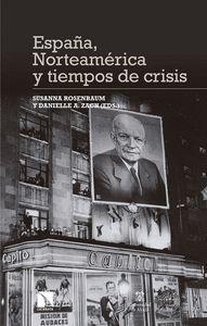 ESPAÑA, NORTEAMÉRICA Y TIEMPOS DE CRISIS.
