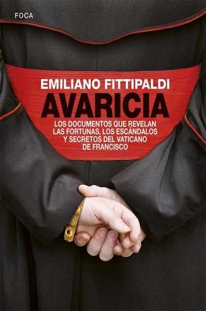 AVARICIA LOS DOCUMENTOS QUE REVELAN LAS FORTUNAS, LOS ESCANDALOS Y SECRETOS DEL VATICANO DE FRA