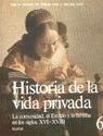 HISTORIA DE LA VIDA PRIVADA 6. COMUNIDAD ESTADO FAMILIA S. XVI-XVIII