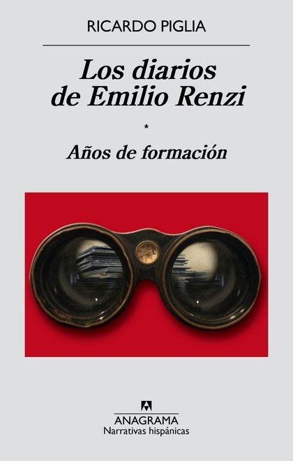 LOS DIARIOS DE EMILIO RENZI. AÑOS DE FORMACIÓN.I VOLUMEN