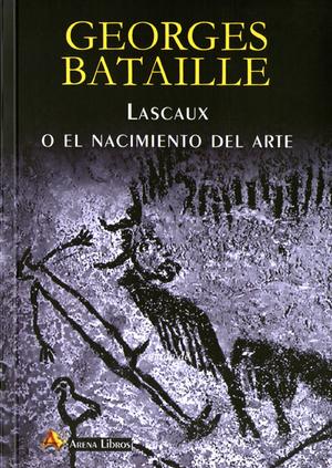 LASCAUX O EL NACIMIENTO DEL ARTE.