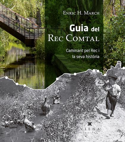 GUIA DEL REC COMTAL. CAMINANT PEL REC I LA SEVA HISTÒRIA