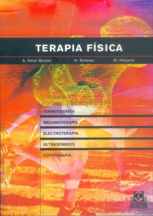 TERAPIA FÍSICA: TERMOTERAPIA, MECANOTERAPIA, ELECTROTERAPIA, ULTRASONI