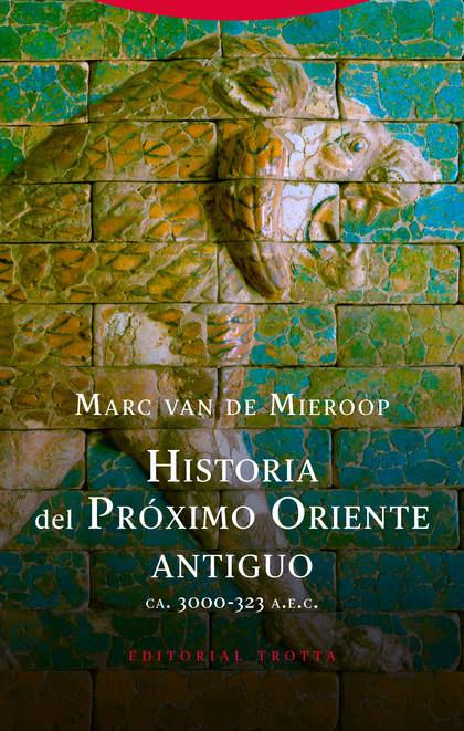 HISTORIA DEL ANTIGUO ORIENTE PRÓXIMO. (CA. 3000-323 A.E.C.)