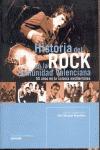 HISTORIA DEL ROCK EN LA COMUNIDAD VALENCIANA. 50 AÑOS EN LA COLONIA MEDITERRANEA