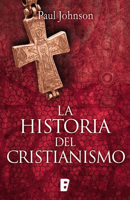 LA HISTORIA DEL CRISTIANISMO.
