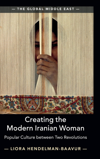 CREATING THE MODERN IRANIAN WOMAN