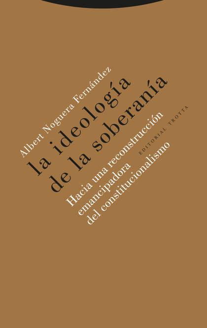 LA IDEOLOGÍA DE LA SOBERANÍA                                                    HACIA UNA RECON