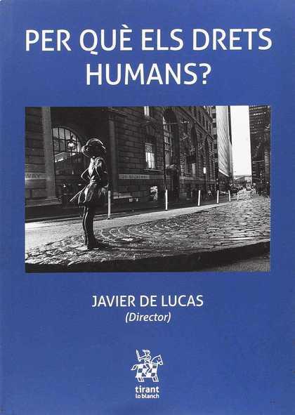 PER QUÈ ELS DRETS HUMANS?.