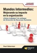 MANDOS INTERMEDIOS: MEJORANDO SU IMPACTO EN LA ORGANIZACIÓN. UN ENFOQUE DE DIRECCIÓN DE RECURSO