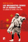 LOS BRIGADISTAS CHINOS EN LA GUERRA CIVIL : LA LLAMADA DE ESPAÑA, 1936-1939