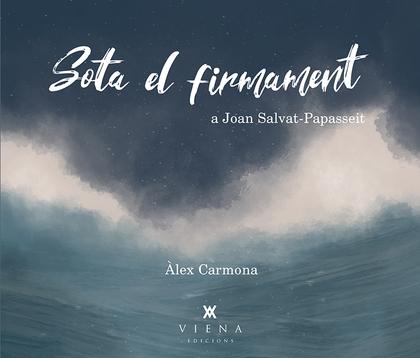 SOTA EL FIRMAMENT. TRIBUT MUSICAL A JOAN SALVAT-PAPASSEIT