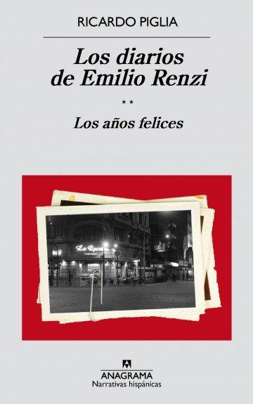 LOS DIARIOS DE EMILIO RENZI. LOS AÑOS FELICES.
