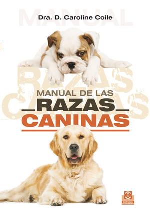 MANUAL DE LAS RAZAS CANINAS (CARTONÉ Y COLOR)..