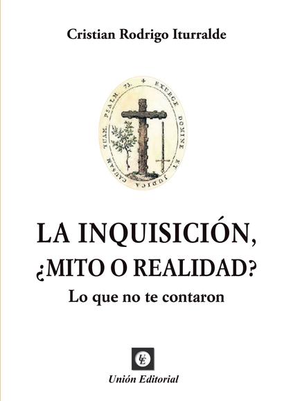 INQUISICION, ¿MITO O REALIDAD?..