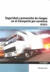 SEGURIDAD Y PREVENCIÓN DE RIESGOS EN EL TRANSPORTE POR CARRETERA.