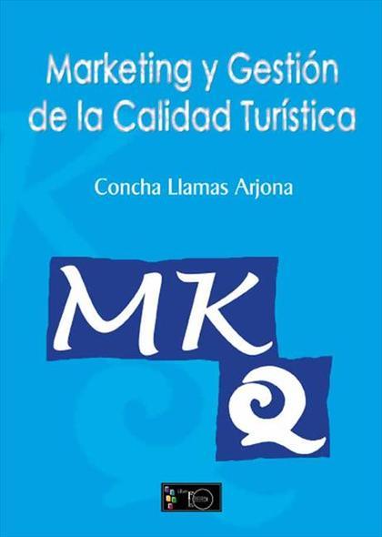 MARKETING Y GESTIÓN DE LA CALIDAD TURÍSTICA