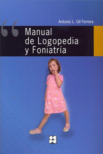 MANUAL DE LOGOPEDIA Y FONIATRIA.