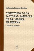 DIRECTORIO DE LA PASTORAL FAMILIAR DE LA IGLESIA EN ESPAÑA E ÍNDICE DE MATERIAS : 21 DE NOVIEMB