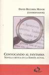 CONVOCANDO AL FANTASMA : NOVELA CRÍTICA EN LA ESPAÑA ACTUAL