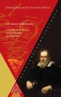 LA MUSA REFRACTADA. LITERATURA Y ÓPTICA EN LA ESPAÑA DEL BARROCO. 2ª EDICIÓN COR.