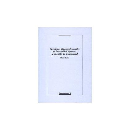 CUESTIONES ÉTICO-PROFESIONALES DE LA ACTIVIDAD DOCENTE: LA CUESTIÓN DE LA AUTORI.