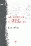 ALCOHOLES Y OTRAS SUBSTANCIAS