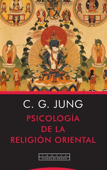 PSICOLOGÍA DE LA RELIGIÓN ORIENTAL.