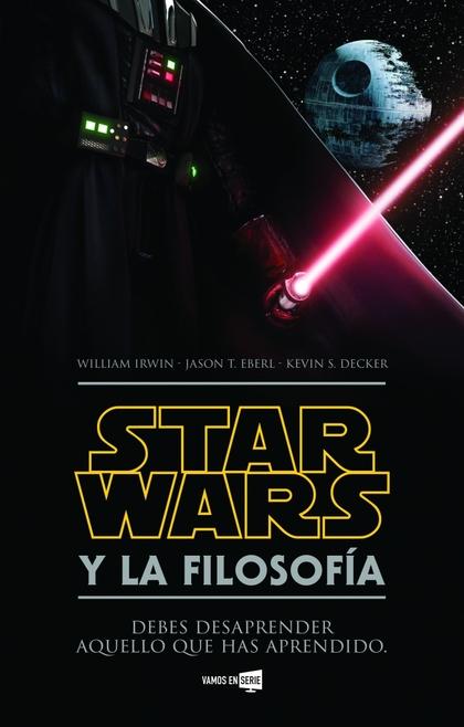 STAR WARS Y LA FILOSOFÍA.