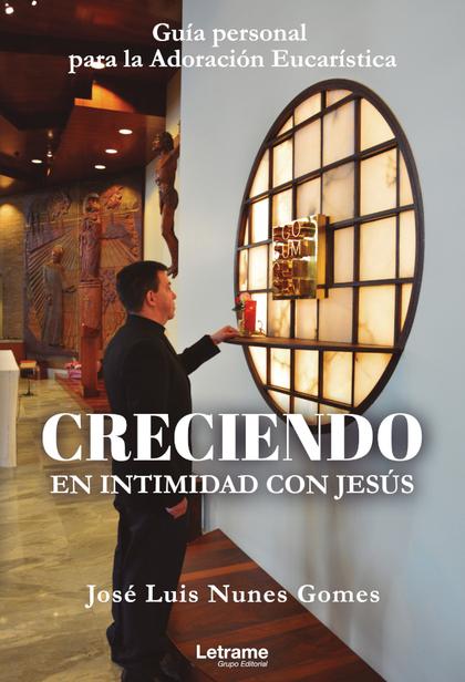 CRECIENDO EN INTIMIDAD CON JESÚS.